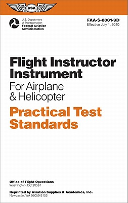 Flight Instrument Practical Test Standards for Airplane & Helicopter By Federal Aviation Administration (COR)