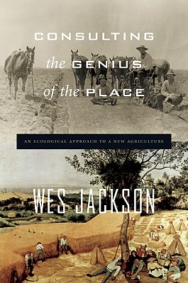 Consulting the Genius of the Place By Jackson, Wes
